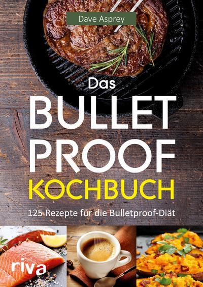 Das Bulletproof-Kochbuch