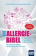 Die Allergie-Bibel. Ursachen - Symptome - Behandlung