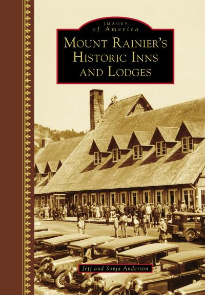 Mount Rainier's Historic Inns and Lodges