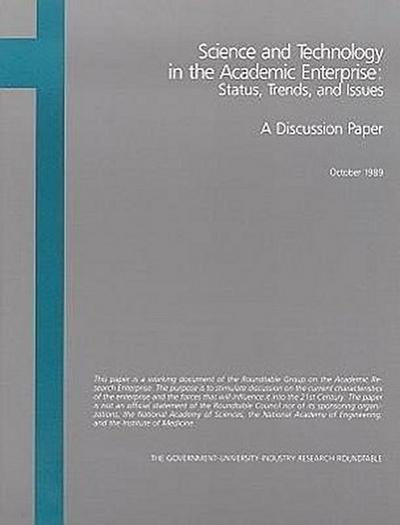 Science and Technology in the Academic Enterprise:: Status, Trends, and Issues