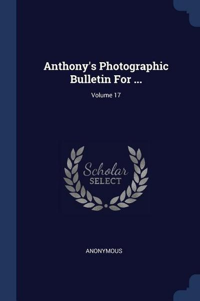 Anthony's Photographic Bulletin for ...; Volume 17