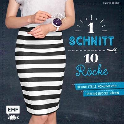 Ein Schnitt, zehn Röcke; Schnittteile kombinieren – Lieblingsröcke nähen; Deutsch