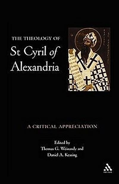 Theology of St. Cyril of Alexandria: A Critical Appreciation