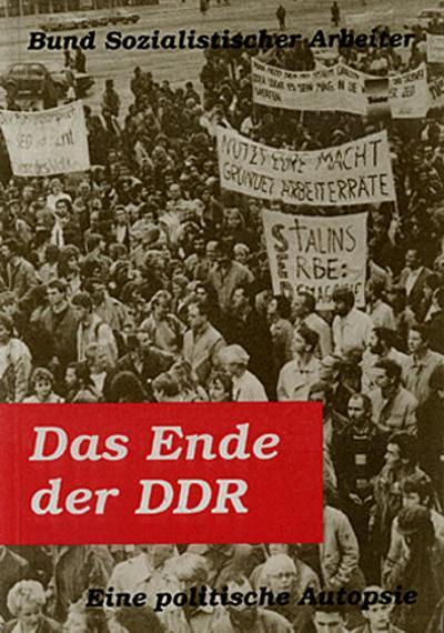 Das Ende der DDR: Eine politische Autopsie