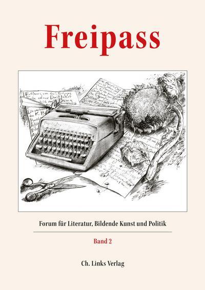 Freipass: Forum für Literatur, Bildende Kunst und Politik (Schriften der Günter und Ute Grass Stiftung, Band 2; Buch inklusive zwei CDs)