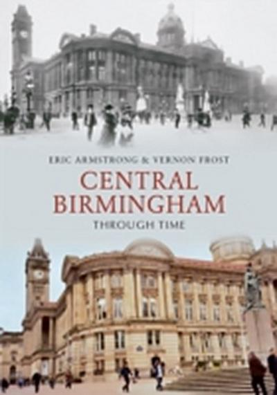 Central Birmingham Through Time
