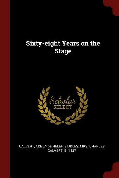 Sixty-Eight Years on the Stage