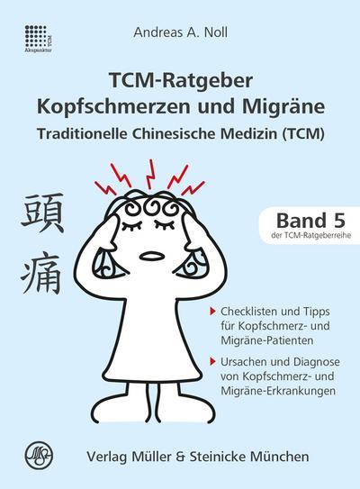 TCM-Ratgeber Kopfschmerz und Migräne