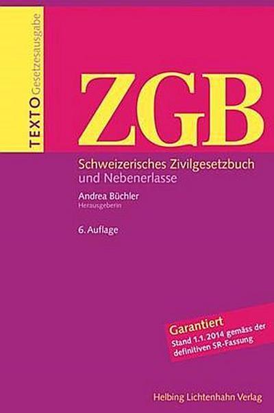 Texto ZGB: Schweizerisches Zivilgesetzbuch und Nebenerlasse