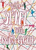 Das Spiel der Wünsche; Übers. v. Tophinke, Heinz; Deutsch
