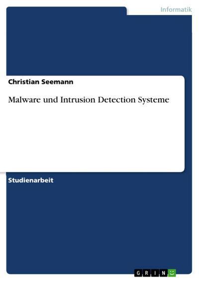 Malware und Intrusion Detection Systeme