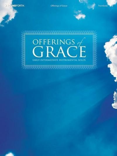 Offerings of Grace - Trombone