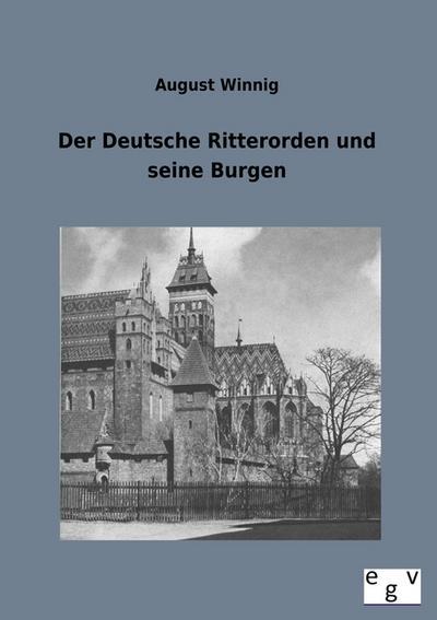Der Deutsche Ritterorden und seine Burgen