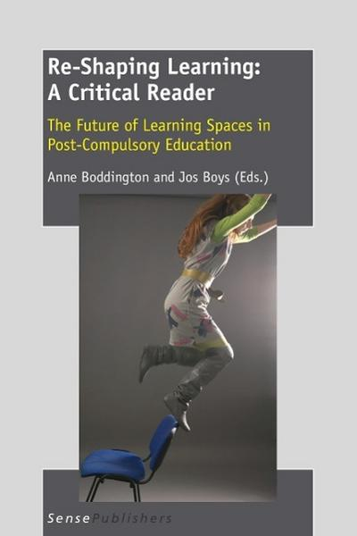 Re-Shaping Learning: A Critical Reader: The Future of Learning Spaces in Post-Compulsory Education