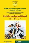 Usrati - Arabische Geschichten für Anfänger. Der Falke von Scheich Mahmud