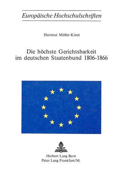 Die höchste Gerichtsbarkeit im deutschen Staatenbund 1806-1866