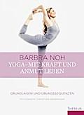 Yoga - Mit Kraft und Anmut leben: Grundlagen  ...