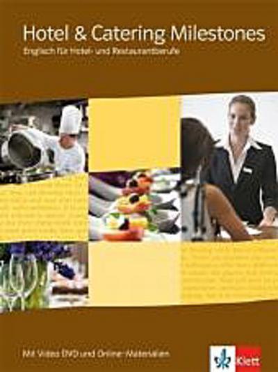 Hotel & Catering Milestones. Schülerbuch mit Video-DVD und Online-Materialien