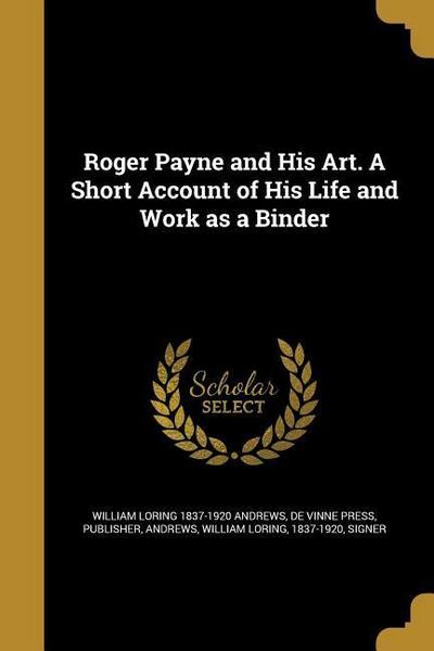 ROGER PAYNE & HIS ART A SHORT