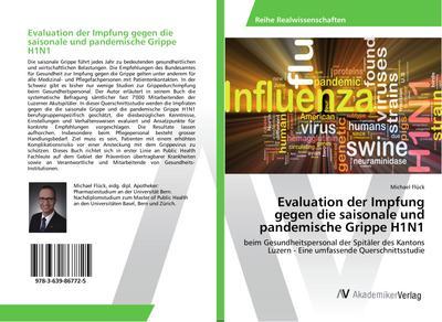 Evaluation der Impfung gegen die saisonale und pandemische Grippe H1N1
