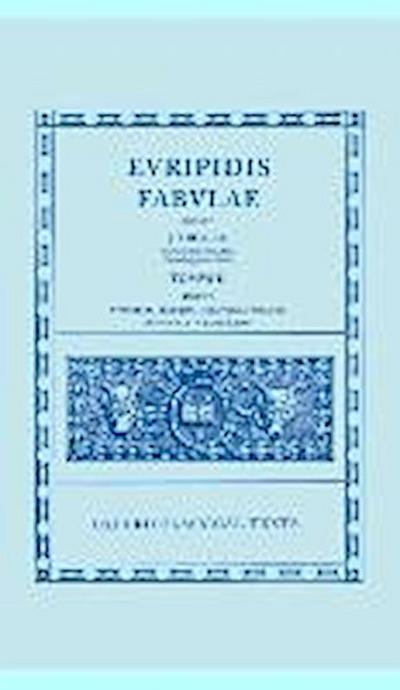 Fabulae: Volume II: Supplices, Electra, Hercules, Troades, Iphigenia in Tauris, Ion