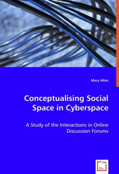 Conceptualising Social Space in Cyberspace
