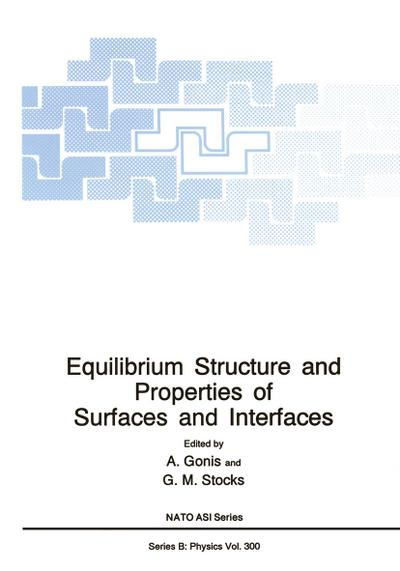 Equilibrium Structure and Properties of Surfaces and Interfaces