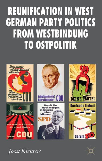 Reunification in West German Party Politics From Westbindung to Ostpolitik