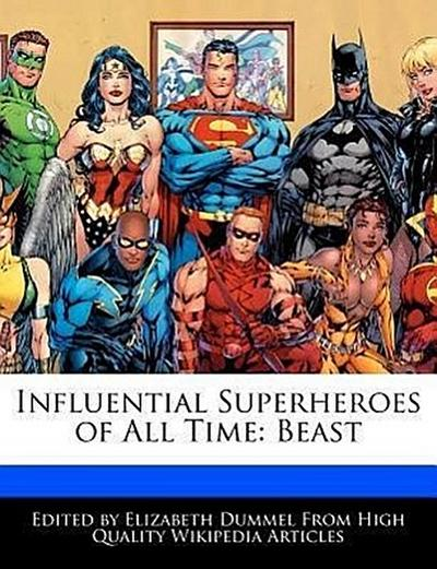 Influential Superheroes of All Time: Beast