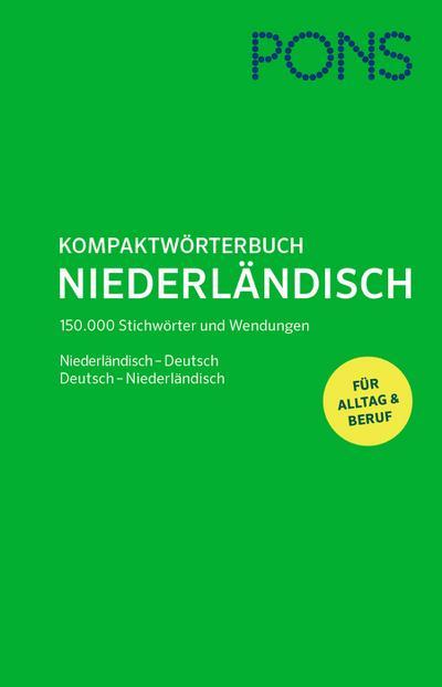 PONS Kompaktwörterbuch Niederländisch: Niederländisch-Deutsch / Deutsch-Niederländisch - Das umfassende Wörterbuch für Alltag und Beruf