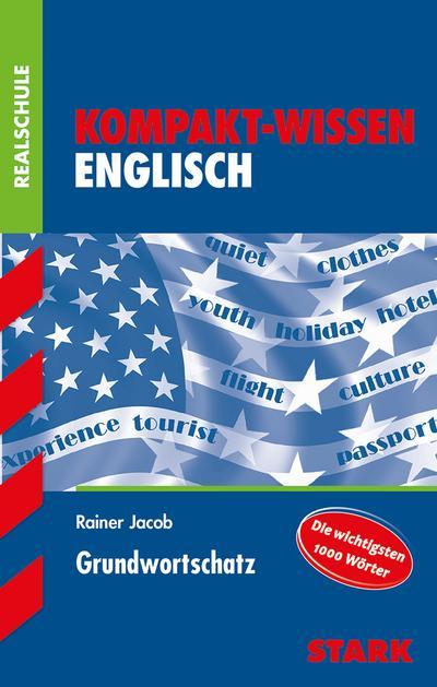 Kompakt-Wissen Realschule: Englisch Grundwortschatz