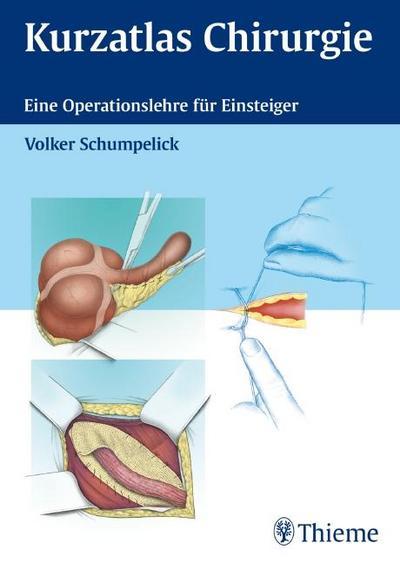 Kurzatlas Chirurgie: Eine Operationslehre für Einsteiger