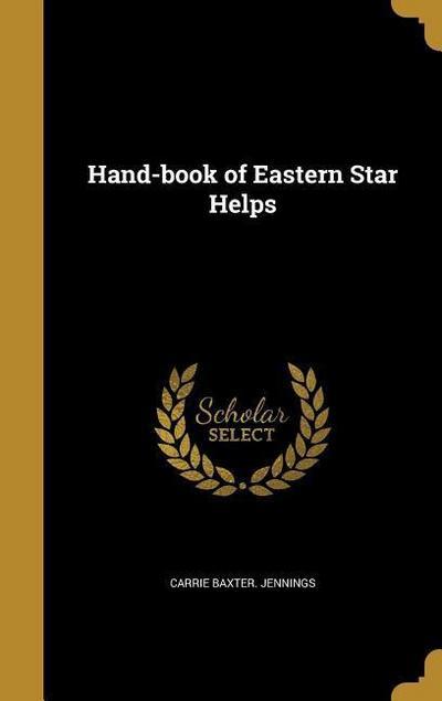 HAND-BK OF EASTERN STAR HELPS