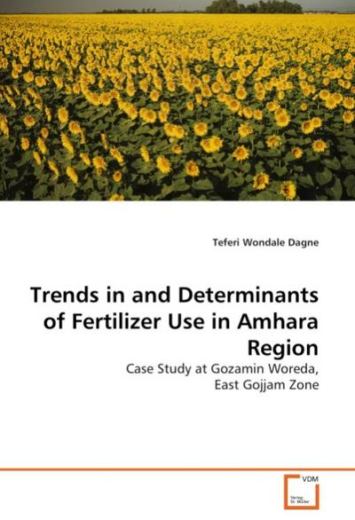 Trends in and Determinants of Fertilizer Use in Amhara Region