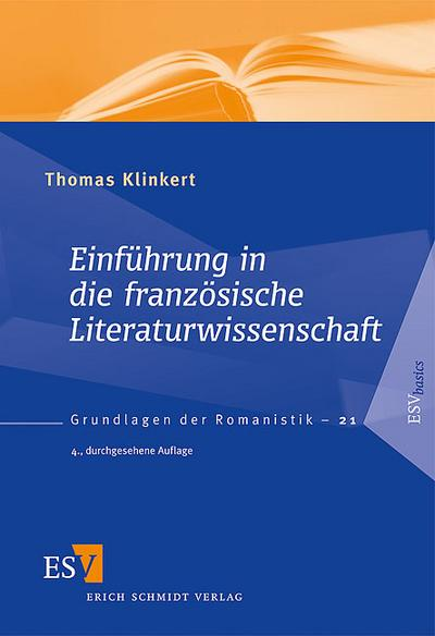 Einführung in die französische Literaturwissenschaft (Grundlagen der Romanistik (GrR), Band 21)