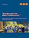 9789523180482 - Pekka Perko: Kuorojen soinnista,  äänten virittämisestä - Lopen lapsi-ja nuorisokuoron sekä naiskuoro Timotein kehityskaari 1974-2010 - Kirja