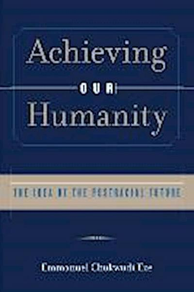 Achieving Our Humanity