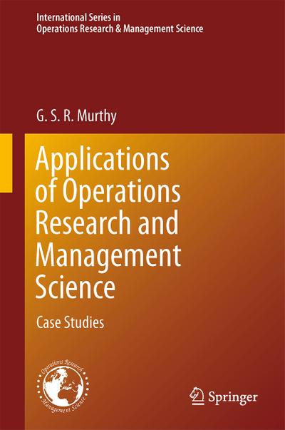 Applications of Operations Research and Management Science