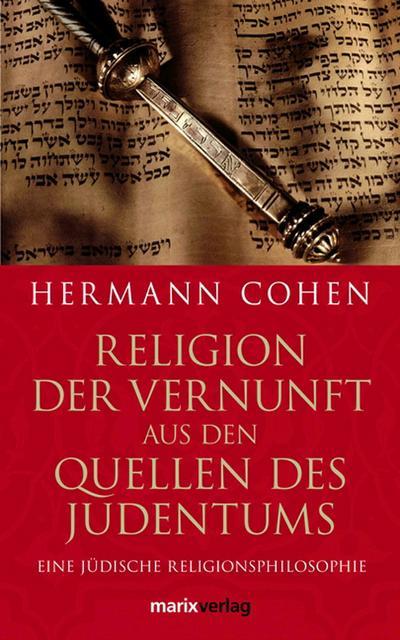 Religion der Vernunft aus den Quellen des Judentums
