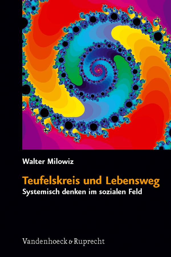 Teufelskreis und Lebensweg Walter Milowiz