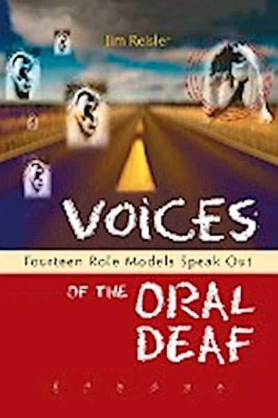 Voices of the Oral Deaf: Fifteen Role Models Speak Out
