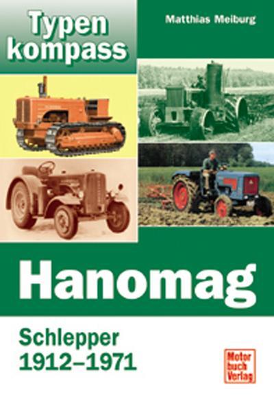 Typenkompass Hanomag. Schlepper und Zugmaschinen 1912-1971.