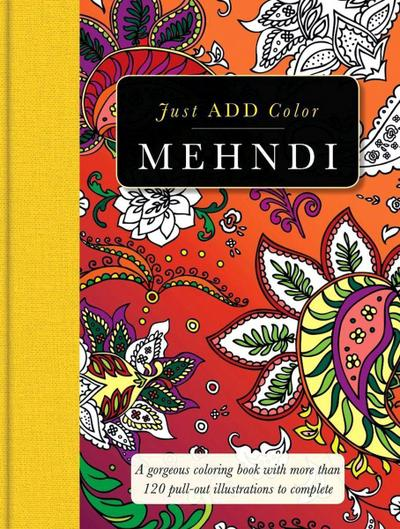 Mehndi: Gorgeous Coloring Books with More Than 120 Pull-Out Illustrations to Complete