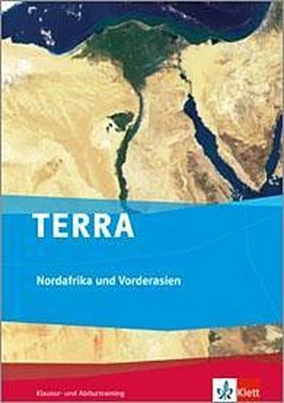 TERRA Nordafrika und Vorderasien - Orient im Wandel. Klausur- und Abiturtraining