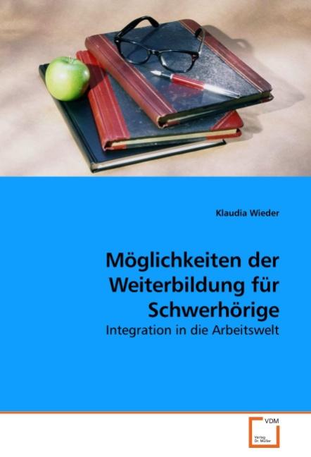 Klaudia Wieder / Möglichkeiten der Weiterbildung für Schwerhörige 9783639229677