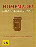Homemade! Das Goldene von GU: Rezepte zum Einmachen und Selbermachen (Die GU Grundkochbücher)