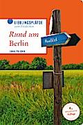 Rund um Berlin; Janz weit draußen; Lieblingsplätze im GMEINER-Verlag; Deutsch; 80 farbige Abbildungen