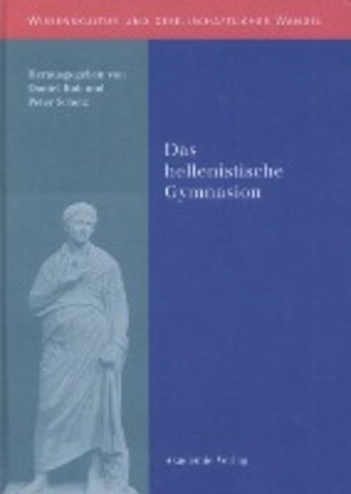 Das hellenistische Gymnasion | Daniel Kah |  9783050043708