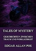 Tales of Mystery - Geschichten zwischen Traum und Wirklichkeit: Mit über 20 fantastischen Illustrationen
