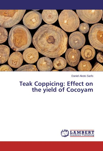 Teak Coppicing: Effect on the yield of Cocoyam
